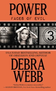 Power - The Faces of Evil Series: Book 3 ebook by Debra Webb
