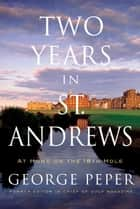 Two Years in St. Andrews ebook by George Peper