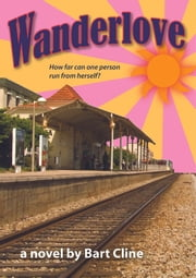 Wanderlove ebook by Bart Cline