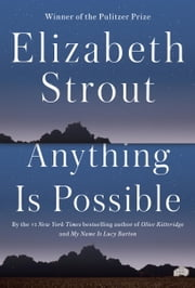 Anything Is Possible - A Novel ebook by Elizabeth Strout