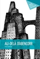Au-delà d'Abencorr ebook by Michel Spielmann