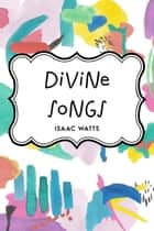 Divine Songs ebook by Isaac Watts
