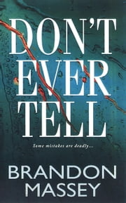 Don't Ever Tell ebook by Brandon Massey