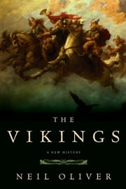 The Vikings - A New History ebook by Neil Oliver