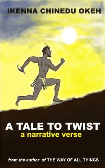 A Tale To Twist ebook by Ikenna Chinedu Okeh