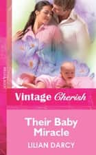 Their Baby Miracle (Mills & Boon Vintage Cherish) ebook by Lilian Darcy