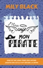 Mon ange, mon pirate ebook by