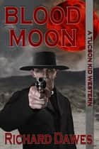 Blood Moon ebook by Richard Dawes