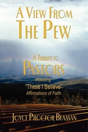 A View From the Pew - A Tribute to Pastors ebook by Joyce Proctor Beaman