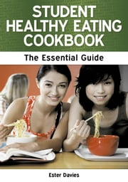 Student Healthy Eating Cookbook: The Essential Guide ebook by Ester Davies