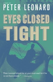 Eyes Closed Tight ebook by Peter Leonard