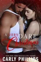 A Very Dare Christmas E-bok by Carly Phillips