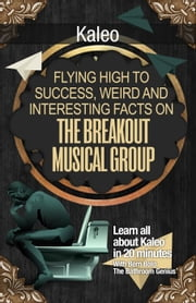 Kaleo - Flying High to Success Weird and Interesting Facts on The Breakout Musical Group! ebook by BERN BOLO