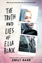 The Truth and Lies of Ella Black ebook by Emily Barr