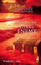 Silent Enemy ebook by Lois Richer