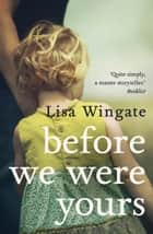 Before We Were Yours ebook by Lisa Wingate