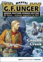 G. F. Unger Sonder-Edition 51 - Western - Concho Creek ebook by G. F. Unger