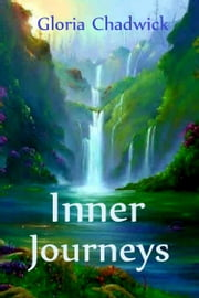 Inner Journeys: Meditations and Visualizations ebook by Gloria Chadwick