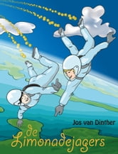 De Limonadejagers ebook by Jos van Dinther