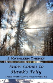 Snow Comes to Hawk's Folly ebook by J. Kathleen Cheney