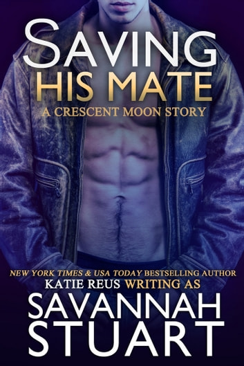 Saving His Mate ebook by Katie Reus,Savannah Stuart