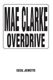 MAE CLARKE OVERDRIVE ebook by CECIL JEWETTE