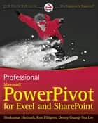 Professional Microsoft PowerPivot for Excel and SharePoint ebook by Sivakumar Harinath,Ron Pihlgren,Denny Guang-Yeu Lee