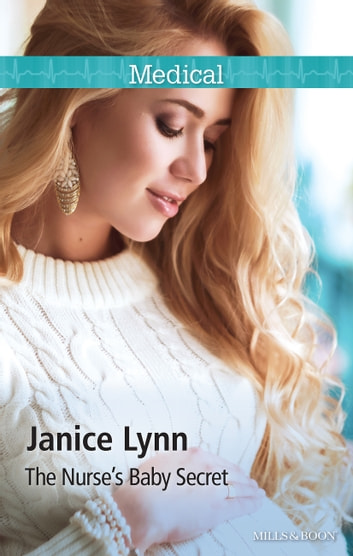 The Nurse's Baby Secret ebook by Janice Lynn