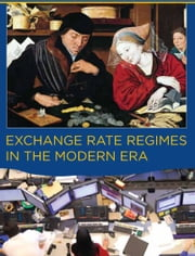 Exchange Rate Regimes in the Modern Era ebook by Michael W. Klein,Jay C. Shambaugh