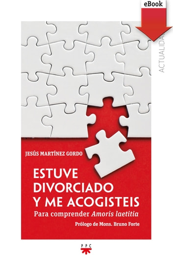 Estuve divorciado y me acogisteis (eBook-ePub) ebook by Bruno Forte,Jesús Martínez Gordo