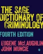 The SAGE Dictionary of Criminology ebook by Eugene McLaughlin, John Muncie