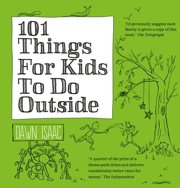 101 Things for Kids to do Outside ebook by Dawn Isaac