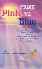 From Pink to Blue ebook by Marilyn Louise Lawrence