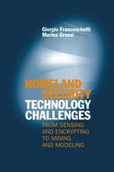 Homeland Security Challenges: From Sensing and Encrypting to Mining and Modeling ebook by Franceschetti, Giorgio