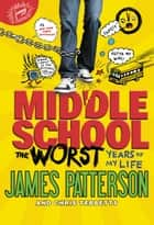 Middle School, The Worst Years of My Life ebook by