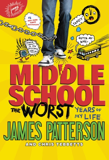 Middle School, The Worst Years of My Life ebook by James Patterson,Chris Tebbetts