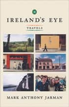 Ireland's Eye ebook by Mark Jarman