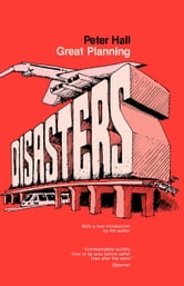 Great Planning Disasters: With a new introduction ebook by Hall, Peter
