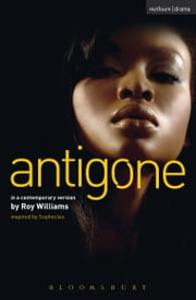 Antigone - Sophocles ebook by Roy Williams,Mr Sophocles