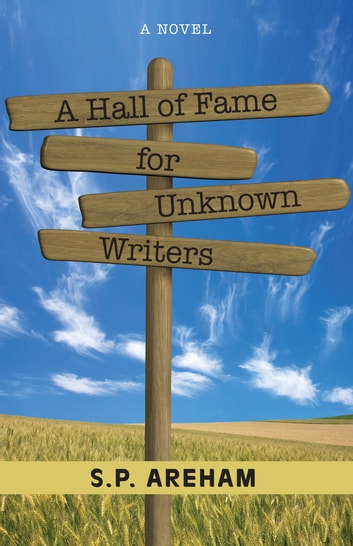 A Hall of Fame for Unknown Writers ebook by S. P. Areham