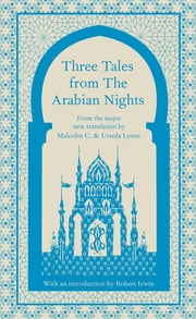 Three Tales from the Arabian Nights ebook by Robert Irwin,Malcolm Lyons