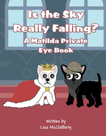 Is the Sky Really Falling?: A Matilda Private Eye Book ebook by Lisa McClafferty
