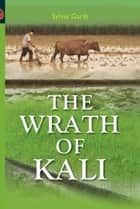 The Wrath Of Kali ebook by Sylvia Garib