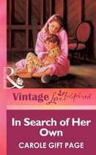 In Search Of Her Own (Mills & Boon Vintage Love Inspired) ebook by Carole Gift Page