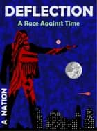 Deflection - A Race Against Time - Saga Two ebook by A. Nation