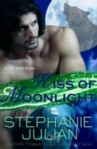 Kiss of Moonlight ebook by Stephanie Julian