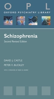 Schizophrenia ebook by David J. Castle,Peter F. Buckley