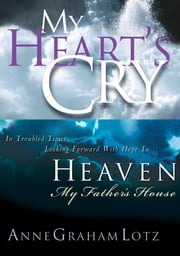 Lotz 2in1 (My Heart's Cry/My Father's House) ebook by Anne Graham Lotz