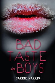 Bad Taste in Boys ebook by Carrie Harris