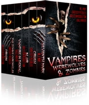 Vampires, Werewolves, And Zombies ebook by Chrissy Peebles,W.J. May,Kristen Middleton,Dale Mayer
